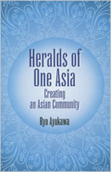 Heralds of One Asia Creating an Asian Community(英語版)
