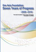 One Asia Foundation Seven Years of Progress 2009-2016