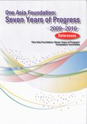 One Asia Foundation Seven Years of Progress 2009-2016 [References]
